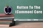 rotton-to-the-common-core-e1409150318138